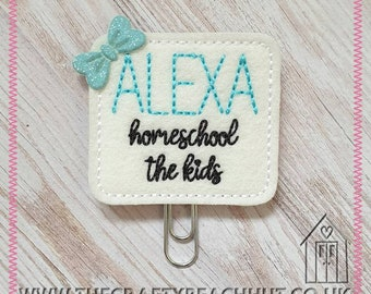 Limited Edition Embroidered Alexa Homeschool The Kids 100% Woolfelt Planner Clip - Stationery - Gift Idea - Diary - Journal - 2021 UK Seller