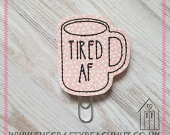 Tired AF Mug Embroidered Planner Clip - Pink Spotty Leatherette/100% Wool Felt - Paper Clip - Stationery - Diary - Journal - Gift. UK Seller