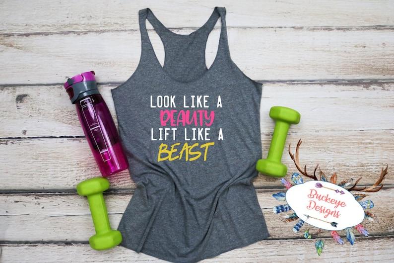 b40ef0d2221fb4 Gym Shirt Look like a Beauty Lift like a Beast Workout