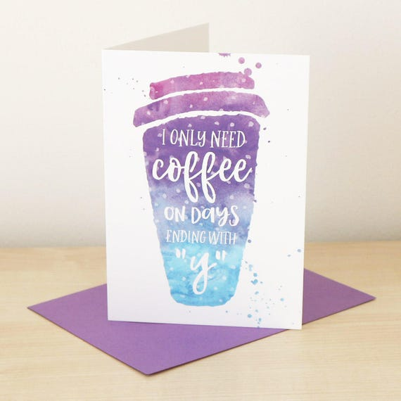 Coffee Birthday Card Funny Quote Lover Gift