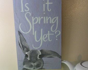 Is It Spring Yet? ~ Hand Painted and Hand Lettered Sign ~ Wooden Sign ~ Spring Home Decor