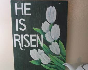 He Is Risen ~ Hand Painted and Hand Lettered Wooden Sign ~ Easter Home Decor