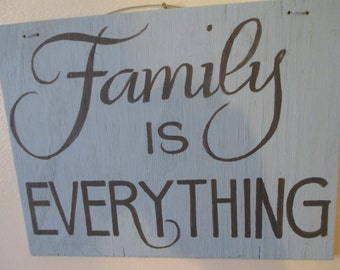 Family is Everything Sign Hand Painted Wood Sign Home Decor