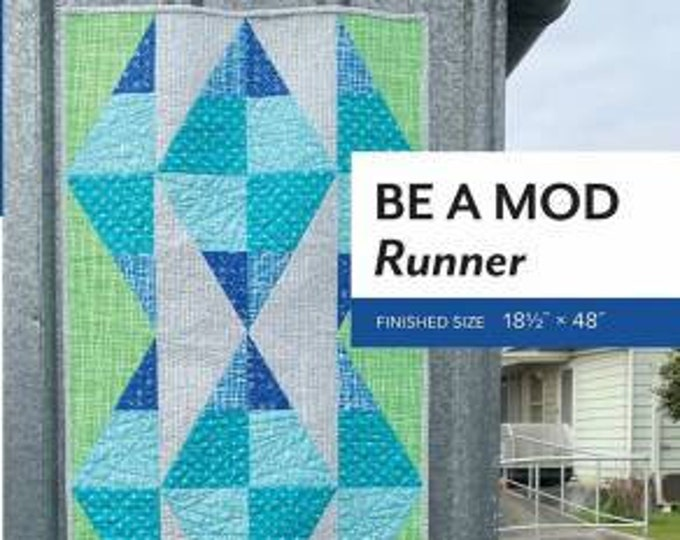Be A Mod Runner Pattern by Sheila Christensen Quilts