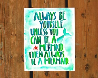 Wall Art Watercolor Print | Nautical Decor Mermaid Print Nursery Decor Girl Room Decor Watercolour Always Be Yourself Always Be a Mermaid