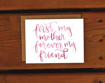 First my Mother Forever my Friend | Handlettered Quote Mother's Day Card | Handpainted Watercolor Lettering | Handmade Greeting Card