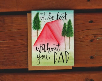 Lost Without You Dad | Outdoors Father's Day Card | Handpainted Watercolor | Dad Card | Handmade Greeting Card | Camping Tent