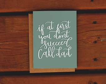 If At First You Don't Succeed, Call Dad | Father's Day Card | Funny Dad Card | Hand Drawn Card | Dad Card | Handmade Greeting Card