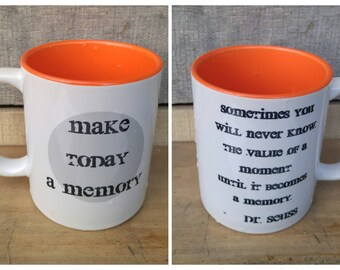 Make Today a Memory (Dr. Seuss Quote) Mug