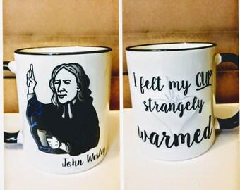 John Wesley - I Felt My Cup Strangely Warmed Mug