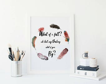What If I fall oh my darling what if you fly,  Boho Nursery Decor, Feather Nursery Decor, Motivational Quote Print, Erin Hanson Quote