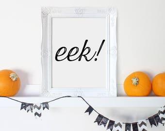 Halloween Sign, Halloween Decor, Halloween Printable, Halloween Art, Printable Halloween, Eek Sign Printable, Halloween Party Decoration