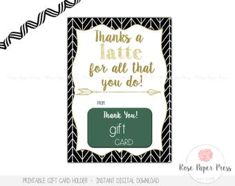 Appreciation Coffee Gift Card Holder, Thanks a Latte | Teacher Appreciation | Employee Appreciation Gift | Printable | Thank You Card
