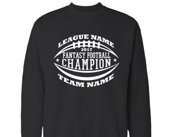 57e06ac88 Customized Fantasy Football Champion Sweatshirt with your league name, team  name and league year - Fantasy League winner sweatshirt apparel