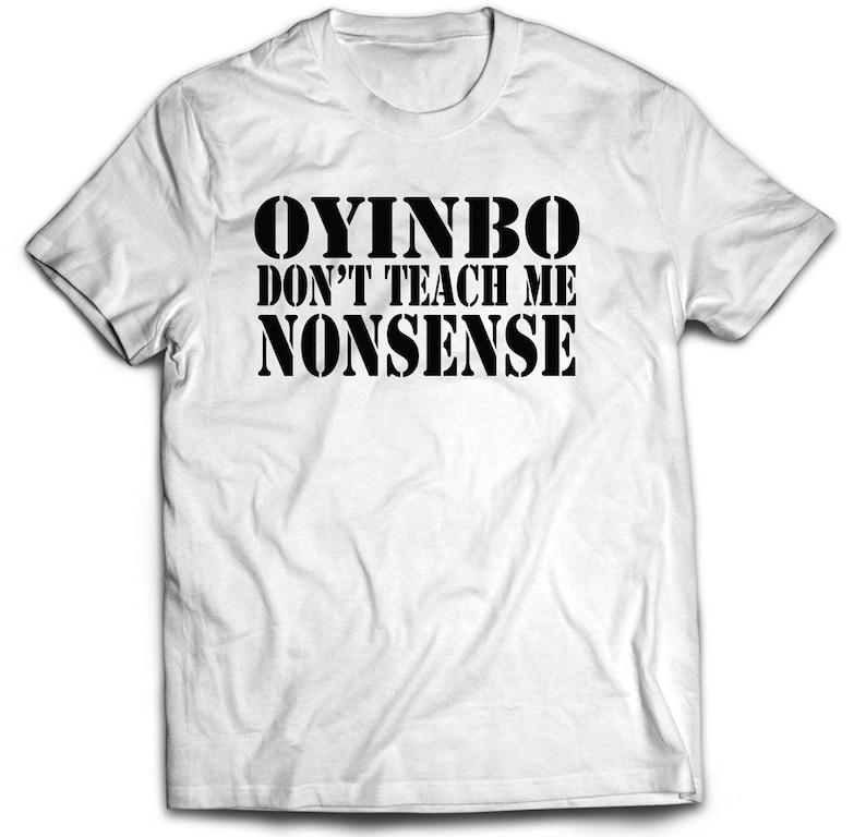 Oyinbo   Don't Teach Me Nonsense shirt - Fela Kuti shirt - Nigeria shirt,  African shirt - Pan African shirt, African Pride shirt - Afro Beat