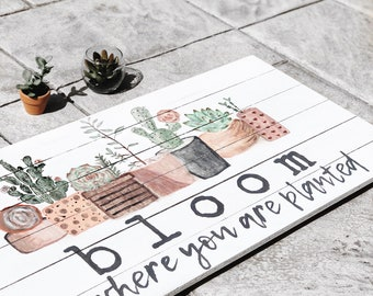 BLOOM WHERE YOU Are Planted   Fall Decor   Rustic Wall Art   Handpainted  Sign   Succulent Art   Garden Decor   Modern Farmhouse Decor