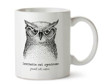 "Funny Owl Mug - Owl Coffee Mug - Owl Mugs - ""Irritable Owl Syndrome - Proceed with caution"" - Mug for Her - Cute Owl Mug - Black and White"