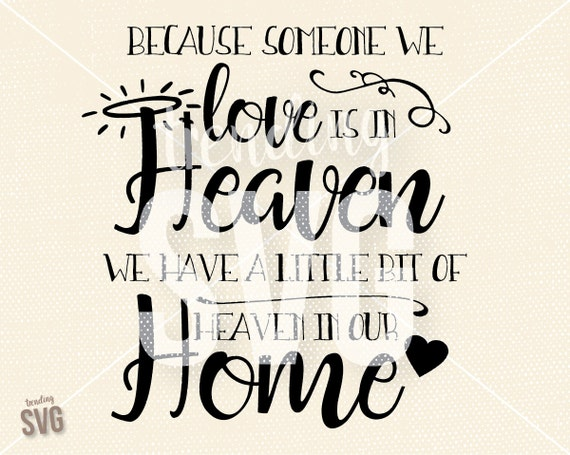 Someone We Love In Heaven Svg Cutting File Heaven Our Home Etsy