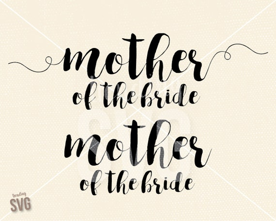 Mother Of The Bride Svg Cutting File Wedding Sayings Cricut Etsy