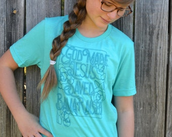 God Made, Jesus Saved, Bama Raised Southern Pride Teal Turquoise Aqua Blue T Shirt With Flowers Hand Drawn and Designed By Southern Skyline