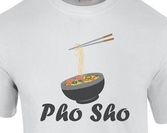 Pho Sho - Pho T-Shirt - Pun T-Shirt