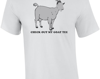 Check Out My Goat Tee Shirt