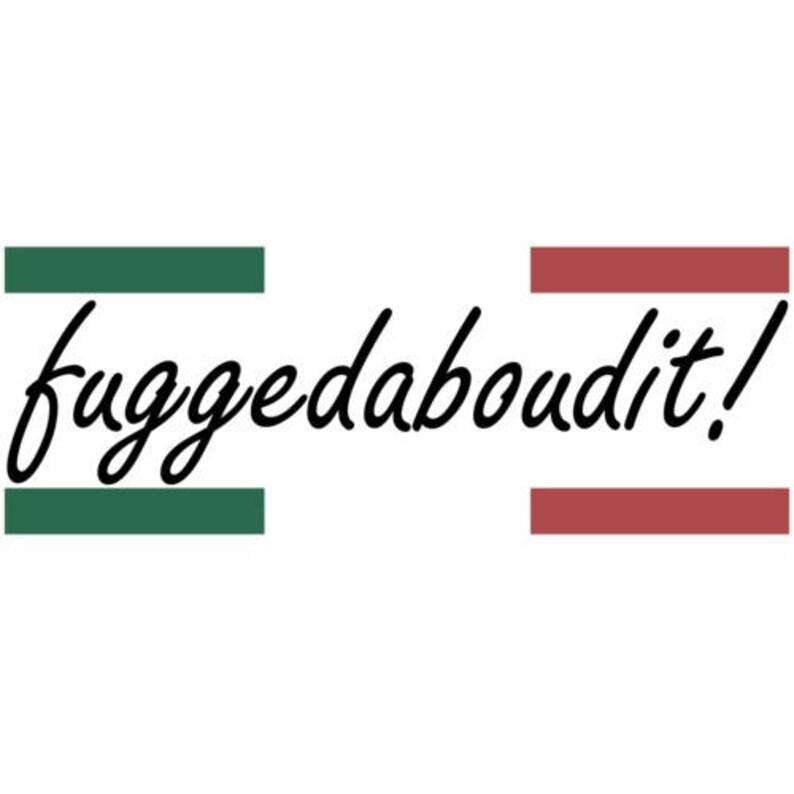 Fuggedaboudit Italian Shirt image 0