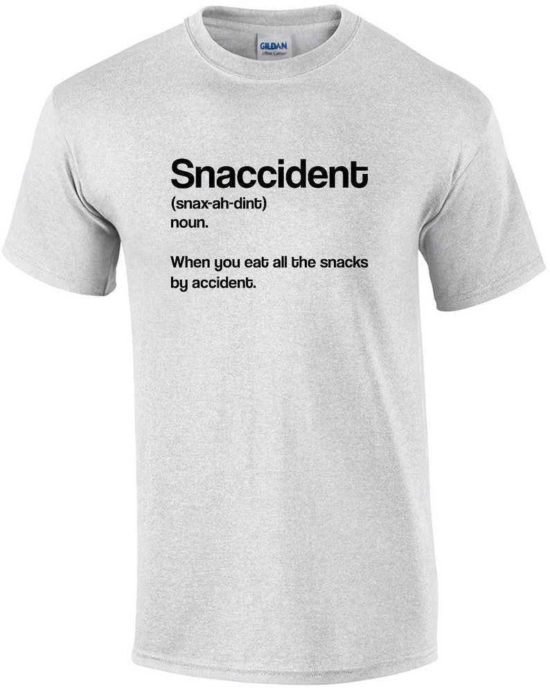 Snaccident  noun  When you eat all the snacks by accident  image 0