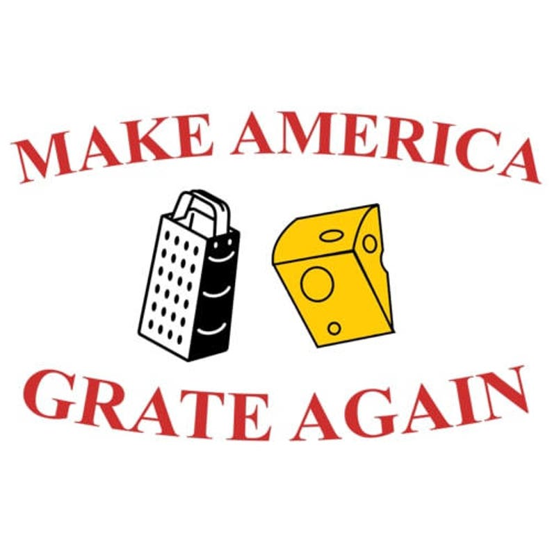 Make America Grate Again Cheesy Shirt image 0