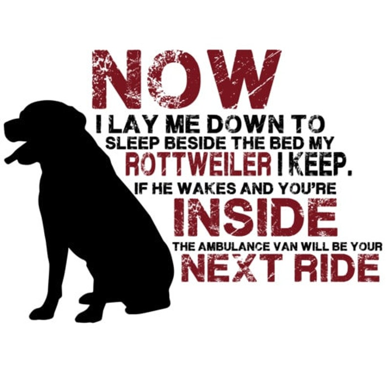 Now I Lay Me Down To Sleep Beside My Bed My Rottweiler I Keep image 0