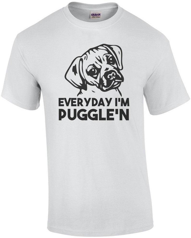 Everyday I'm Puggle'n  Puggle Shirt image 0