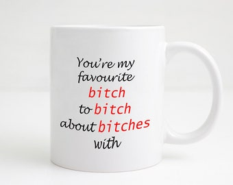 BFF Gift - BFF Mug - Bitch to Bitch About Bitches With - Friends Mug - Gift For Her - Gift Under 10 Dollars - Gift Under 10 Pounds