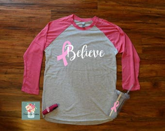 Breast Cancer Shirt-Breast Cancer Awareness-Cancer Shirt-Believe-Believe Shirt-Pink Ribbon Shirt-We wear Pink