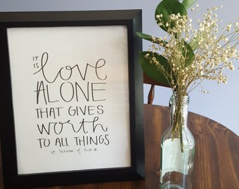 """St. Teresa of Avila Quote """"It is love alone that gives worth to all things"""""""