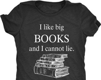 I Like Big Books and I Cannot Lie Women's Tri-Blend T-Shirt - Plus sizes available!
