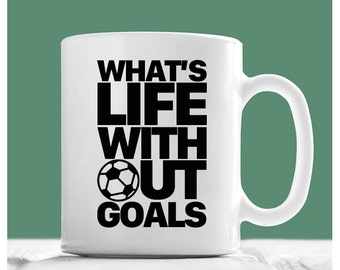 Soccer Mug, What's Life Without Goals, Soccer Coffee Mug, Soccer Gifts, Soccer Coach Gift, Soccer Team Gift, Soccer Gifts For Men
