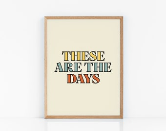 These are the days * Typography Printable, Wall Art Prints, Printable Art, Quote, Retro Wall Decor, Yellow
