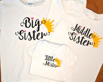 Big Sister Middle Sister Little Mister Matching Shirts with Crowns- Matching Sister Brother Shirts