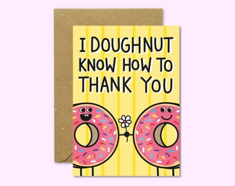 I Doughnut Know How To Thank You Greeting Card with Kraft Envelope // Doughnut Pun // Thank You Card // A6 350gsm