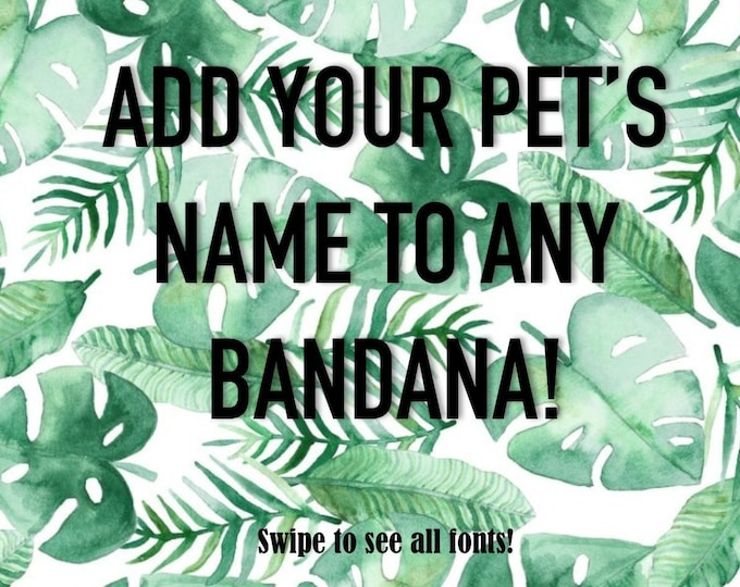 Add Your Pet's Name to Any Bandana