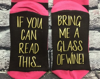 Wine Socks, 50% off SALE, If you can read this bring me a glass of wine Gift for her Wine lover Birthday Hostess gift for her