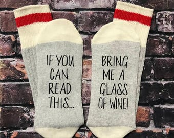Wine Socks, Coffee Socks, Gift for Dad, If you can read this bring me a glass of wine socks Wine lover Gift Best Friend