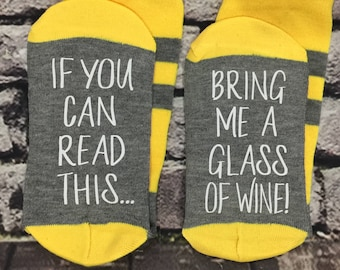 Wine Socks, 50% off SALE, If you can read this,  bring me a glass of wine, Wine lover gift for her, Wife gift, girlfriend gift