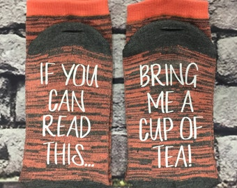 Tea Socks, If you can read this, bring me a cup of tea socks, Mom gift, Birthday gift, Baby Shower, Anniversary gift, Hostess gift