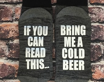 Beer Socks, If you can read this bring me a cold beer Husband gift, Brother gift, Grandpa gift, Funny gift