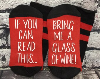 Wine Socks, 50% off SALE, If you can read this, bring me a glass of wine socks for her, Wine socks for women