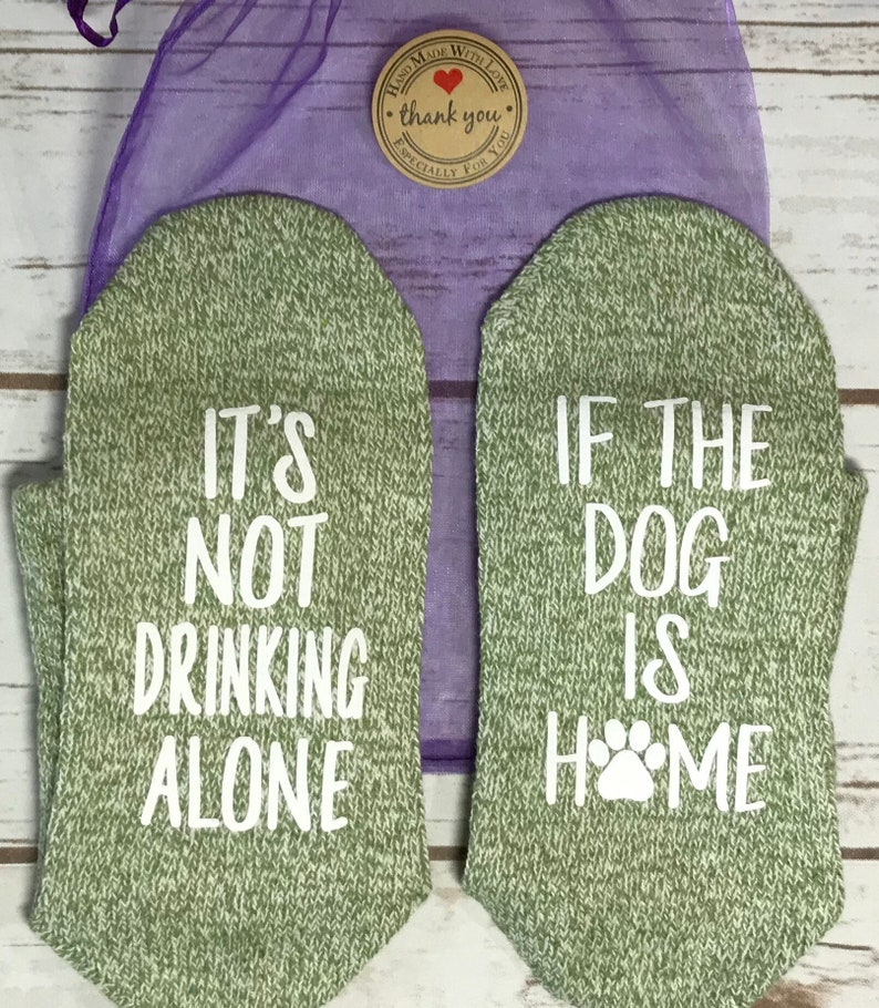 Gift for dog mom Mother/'s Day Gift Dog mom socks Wine Socks It/'s not drinking alone if the dog is home Mom gift Fur mom gift