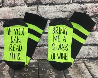 Wine Socks, 50% off SALE, If you can read this bring me a glass of wine socks Wine lover gift