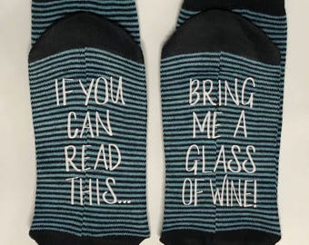 Wine Socks, 50% off SALE, If you can read this, bring me a glass of wine, socks Gift for her Wine lover gift