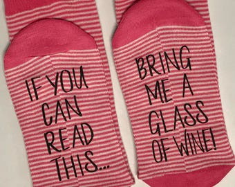 Wine Socks, 50% off SALE, If you can read this, bring me a glass of wine socks, Gift for her Wine lover, Wine gift for her